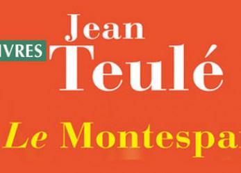 LIVRES// «Le montespan», un livre de Jean Teulé