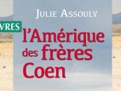 ENTRETIEN// Julie Assouly, auteur de L'Amérique des frères Coen