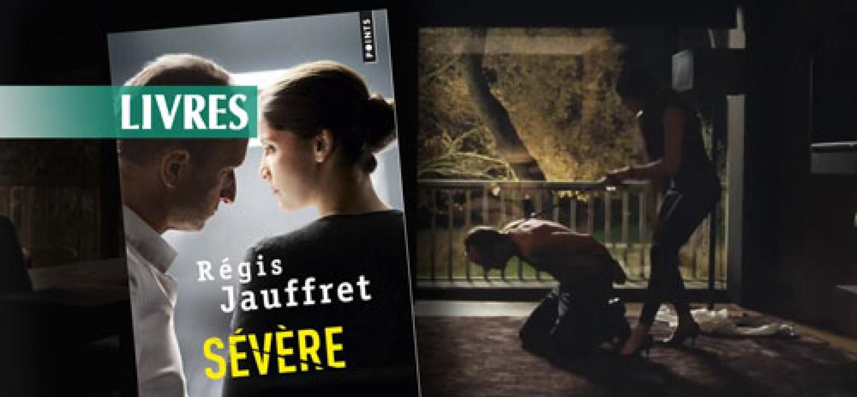 CRITIQUE// «Sévère», un livre de Régis Jauffret