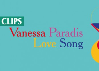 CLIP// « Love Song », Vanessa Paradis