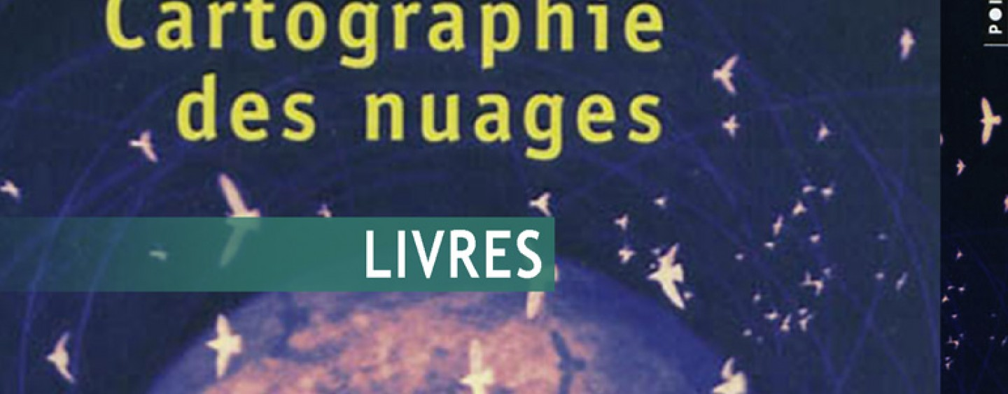 CRITIQUE// « Cartographie des nuages » (Cloud Atlas), un livre de David Mitchell