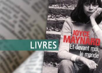 CRITIQUE// «Et devant moi, le monde», un livre de Joyce Maynard