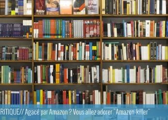 ACTU// Agacé par les pratiques d'Amazon ? Vous allez adorer «Amazon-killer»