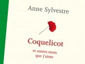 LIVRE// «Coquelicot et autres mots que j'aime», d'Anne Sylvestre