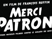 CRITIQUE// « Merci patron ! », un film de François Ruffin
